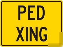 Pedestrian crossing ped xing warning street sign 18X12