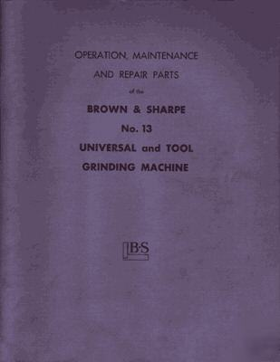 Brown & sharpe no. 13 grinder parts and ops manual